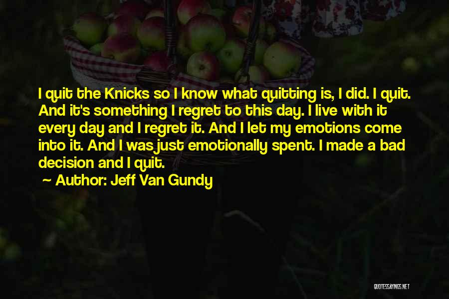 A Bad Day Quotes By Jeff Van Gundy
