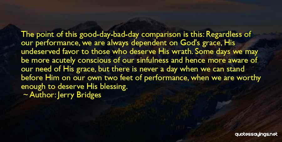 A Bad Day Quotes By Jerry Bridges