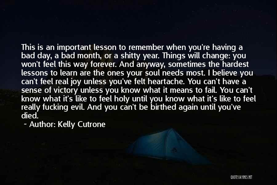 A Bad Day Quotes By Kelly Cutrone