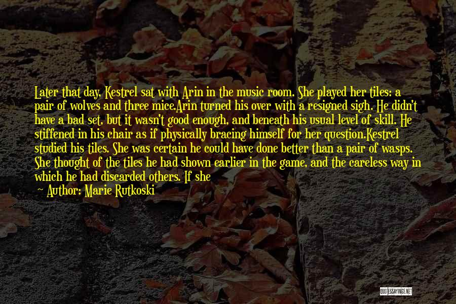 A Bad Day Quotes By Marie Rutkoski
