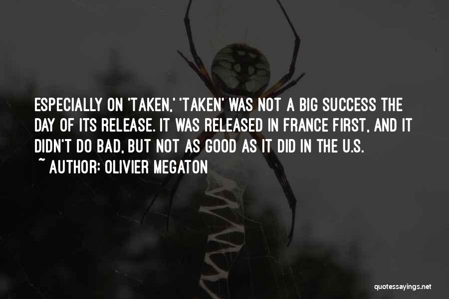 A Bad Day Quotes By Olivier Megaton