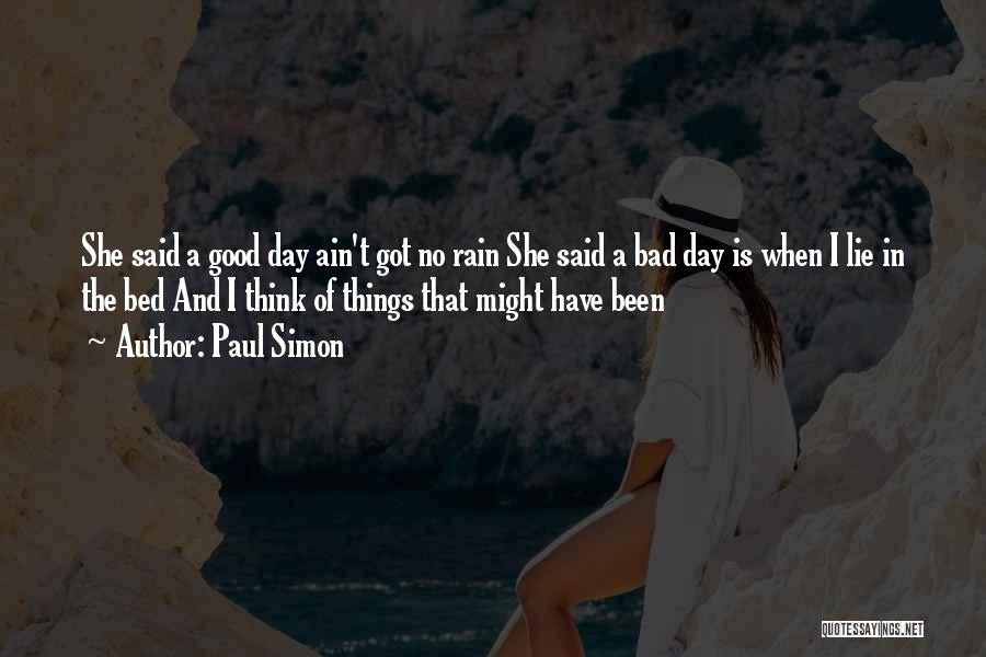 A Bad Day Quotes By Paul Simon
