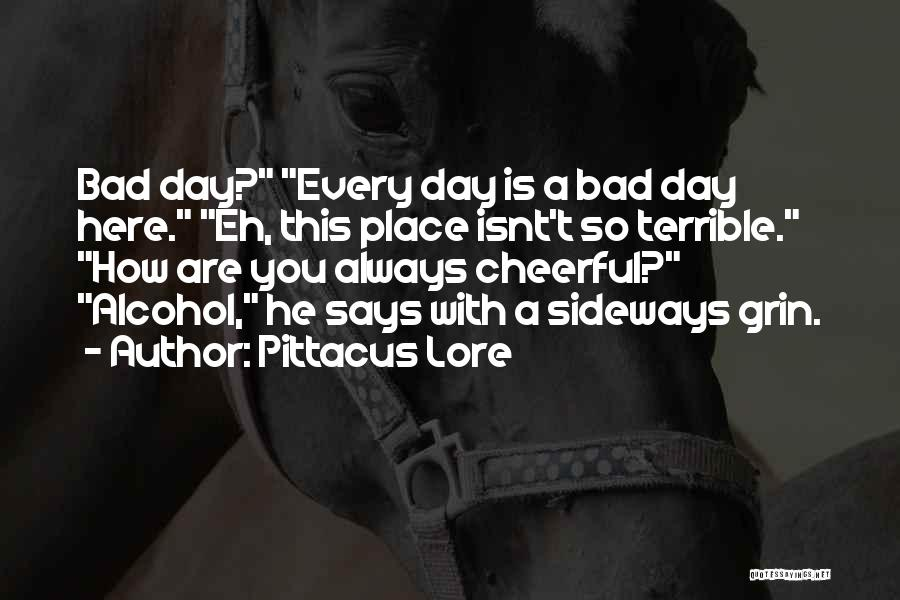 A Bad Day Quotes By Pittacus Lore