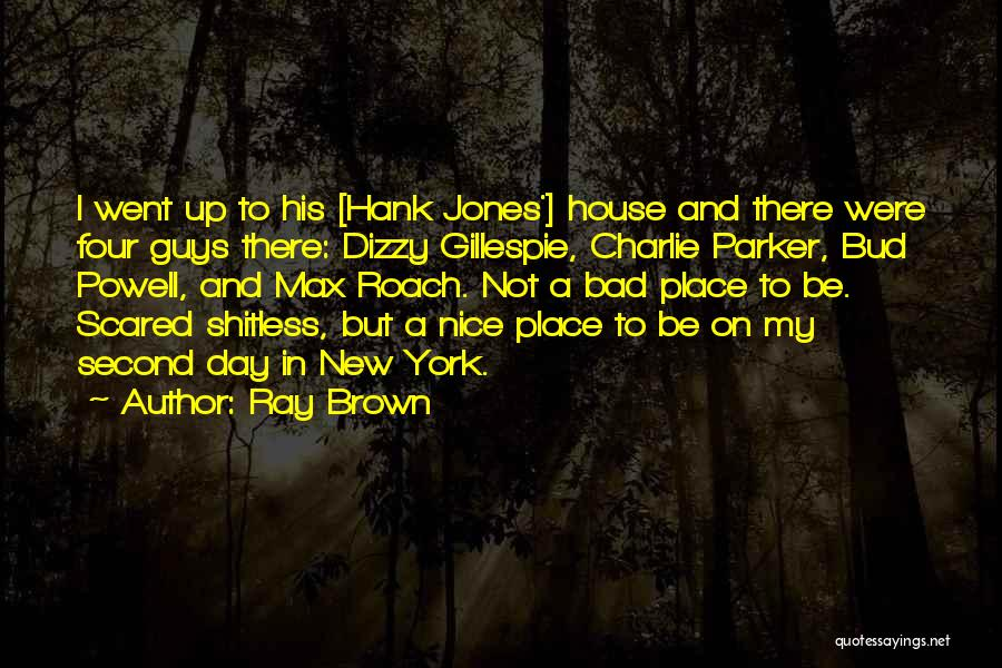 A Bad Day Quotes By Ray Brown