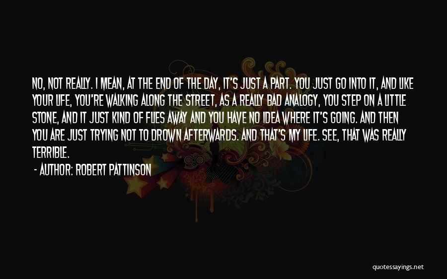 A Bad Day Quotes By Robert Pattinson