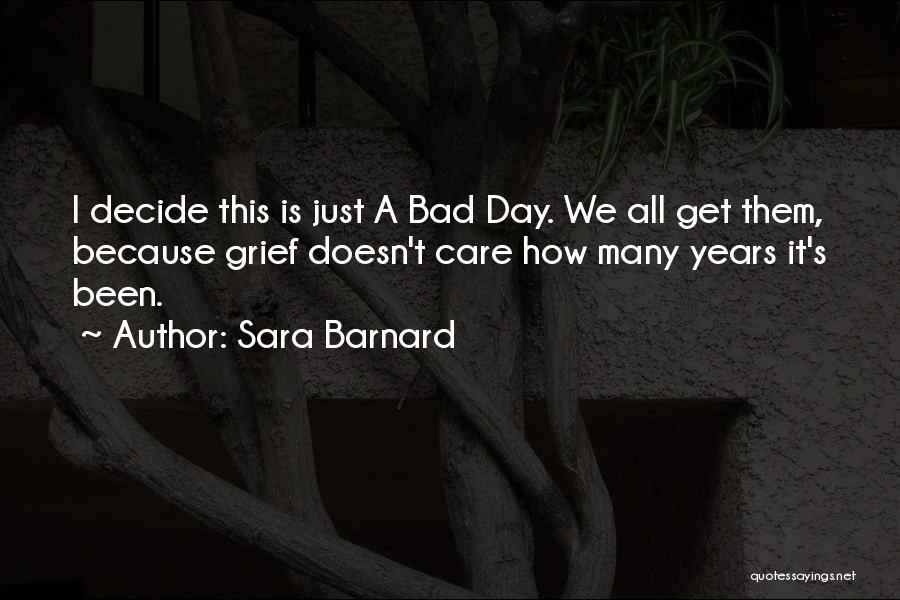 A Bad Day Quotes By Sara Barnard