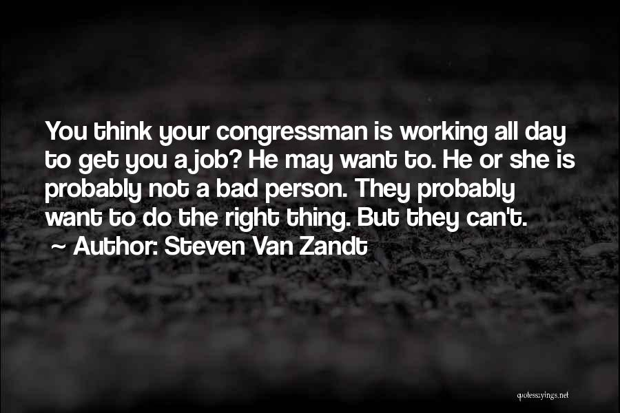 A Bad Day Quotes By Steven Van Zandt