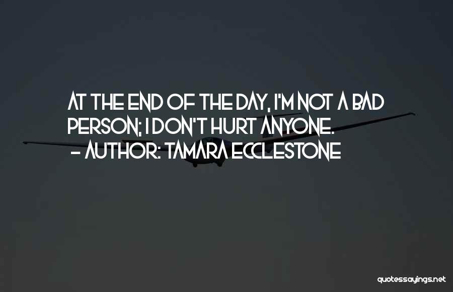 A Bad Day Quotes By Tamara Ecclestone