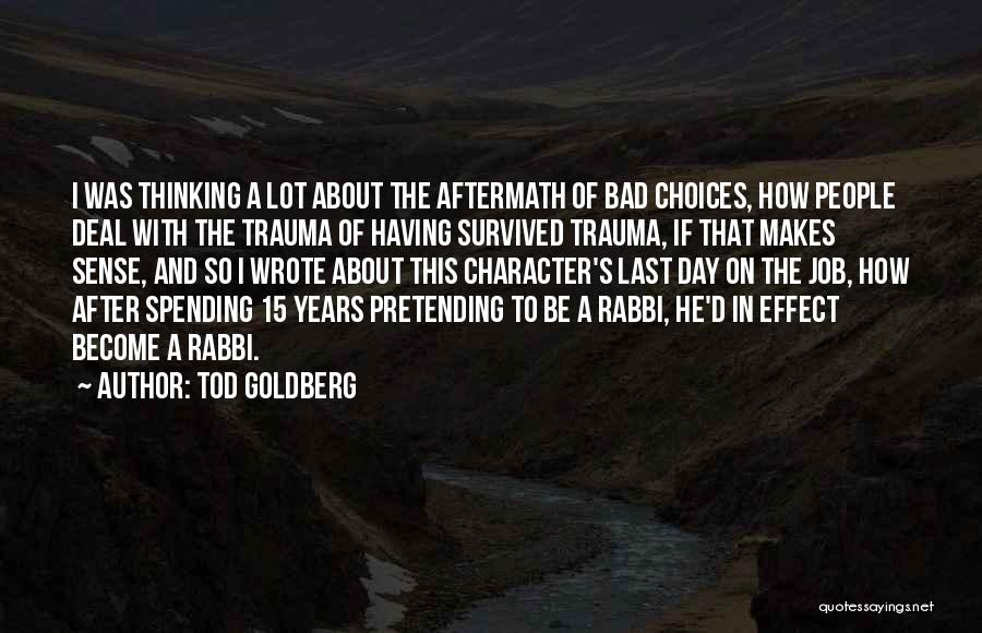 A Bad Day Quotes By Tod Goldberg