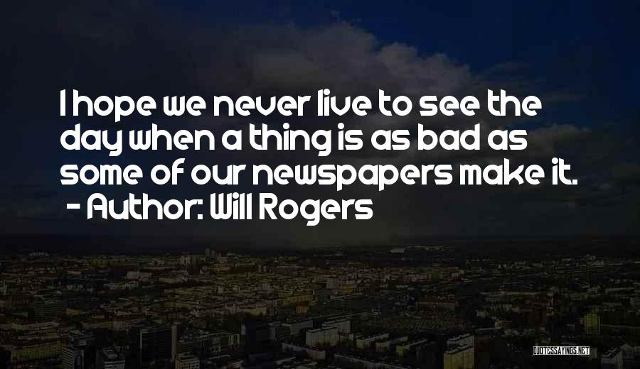 A Bad Day Quotes By Will Rogers