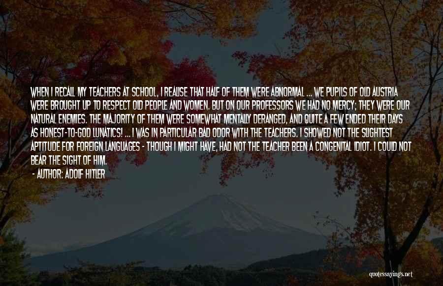 A Bad Teacher Quotes By Adolf Hitler