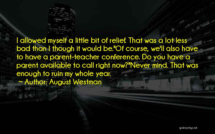 A Bad Teacher Quotes By August Westman