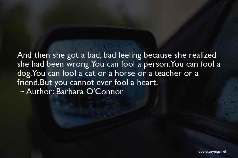 A Bad Teacher Quotes By Barbara O'Connor