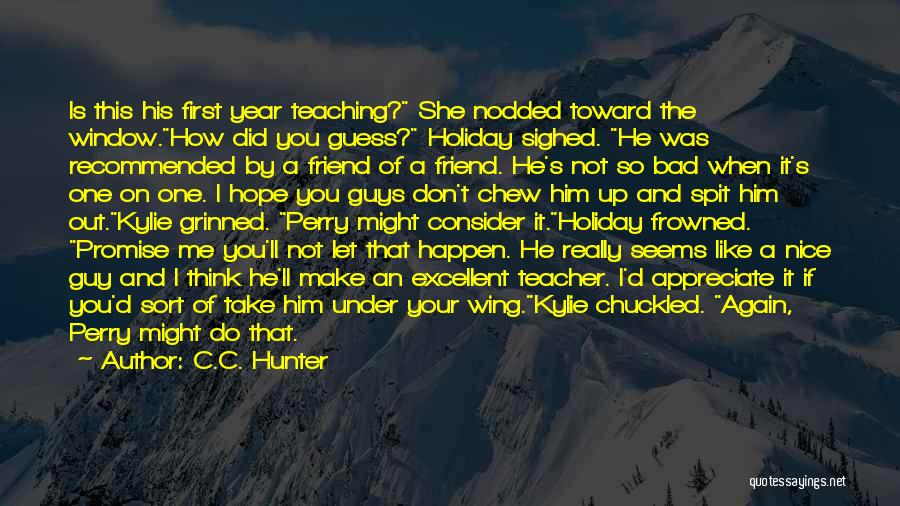 A Bad Teacher Quotes By C.C. Hunter