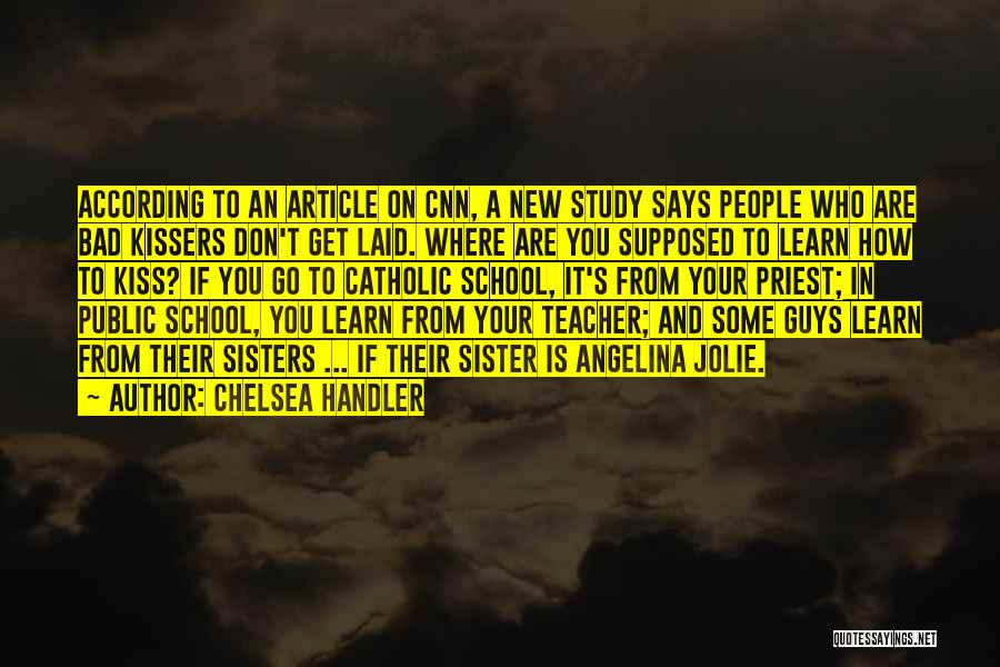 A Bad Teacher Quotes By Chelsea Handler