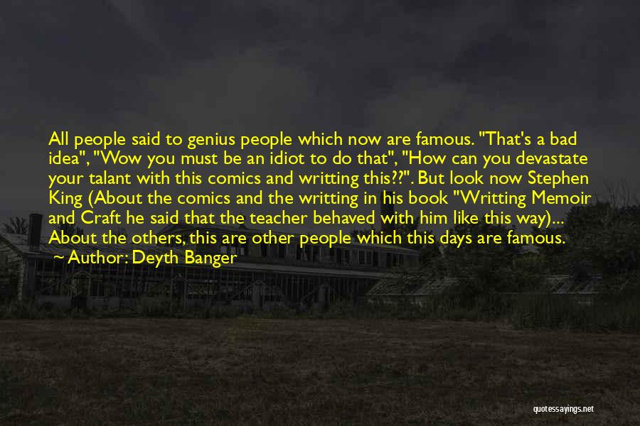 A Bad Teacher Quotes By Deyth Banger