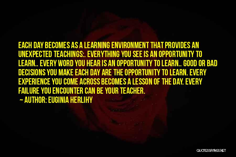 A Bad Teacher Quotes By Euginia Herlihy