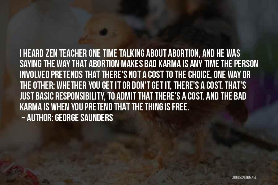 A Bad Teacher Quotes By George Saunders
