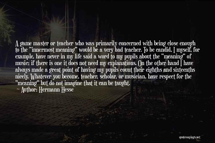 A Bad Teacher Quotes By Hermann Hesse