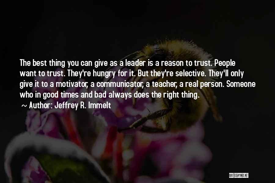 A Bad Teacher Quotes By Jeffrey R. Immelt