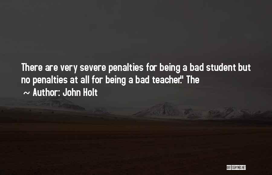 A Bad Teacher Quotes By John Holt
