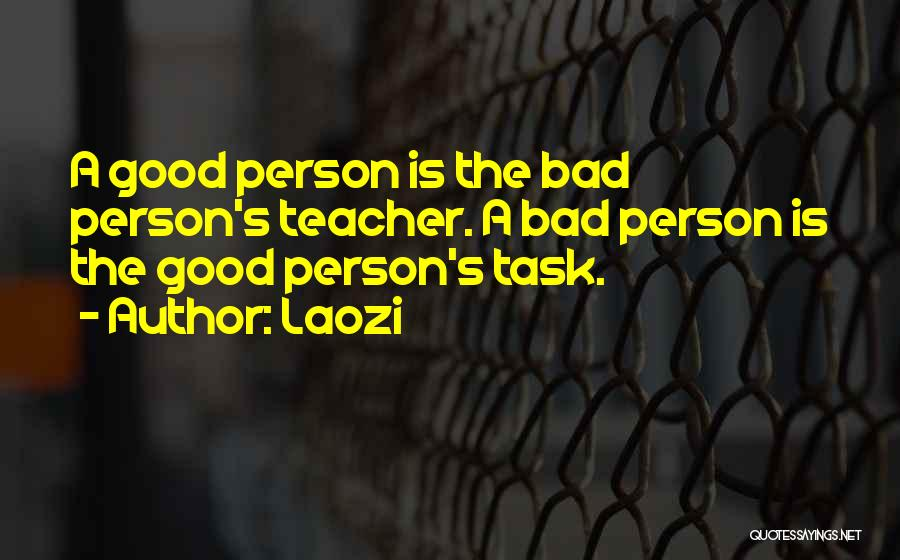 A Bad Teacher Quotes By Laozi