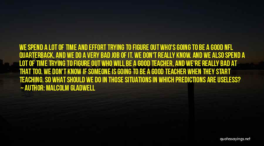 A Bad Teacher Quotes By Malcolm Gladwell