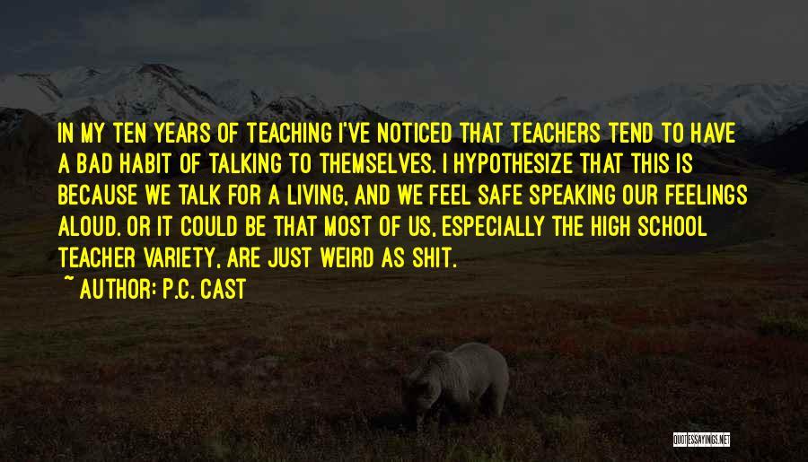 A Bad Teacher Quotes By P.C. Cast