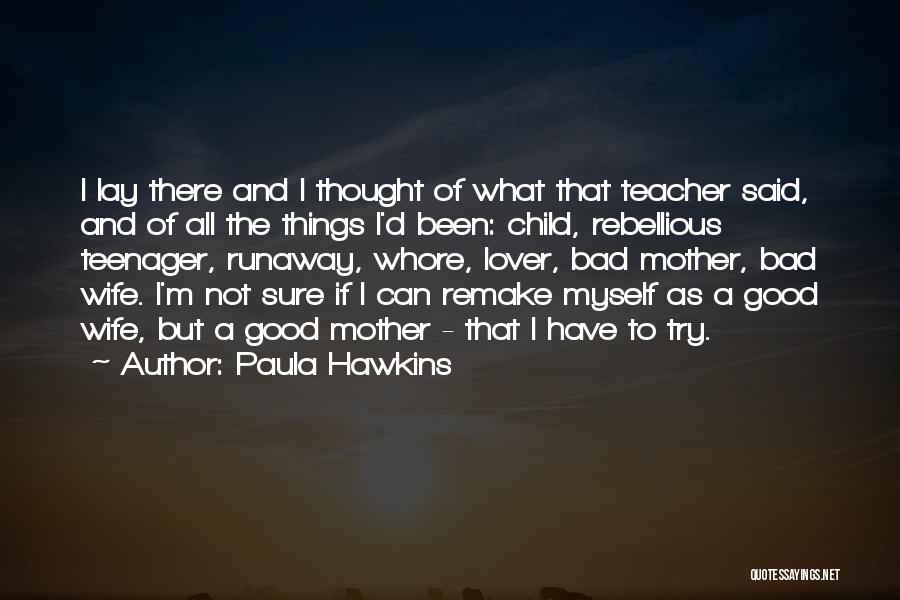 A Bad Teacher Quotes By Paula Hawkins