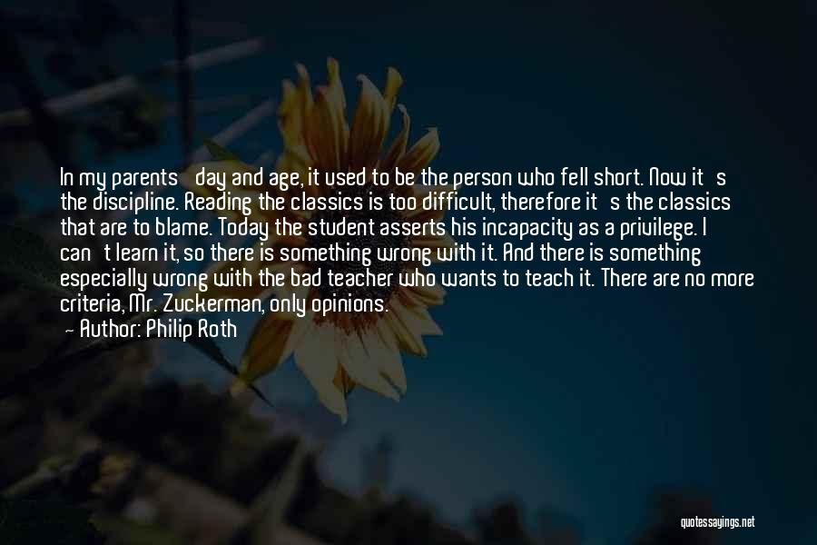 A Bad Teacher Quotes By Philip Roth