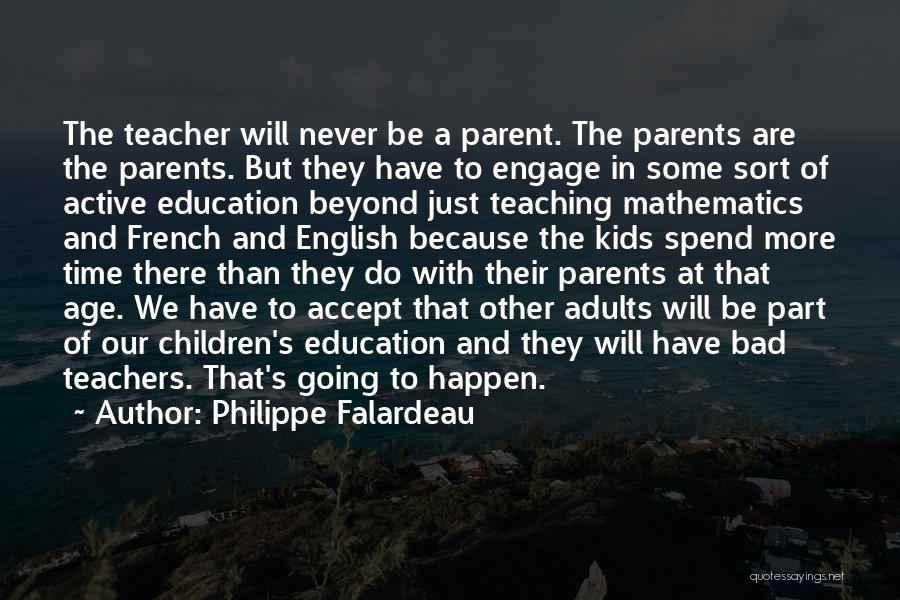 A Bad Teacher Quotes By Philippe Falardeau