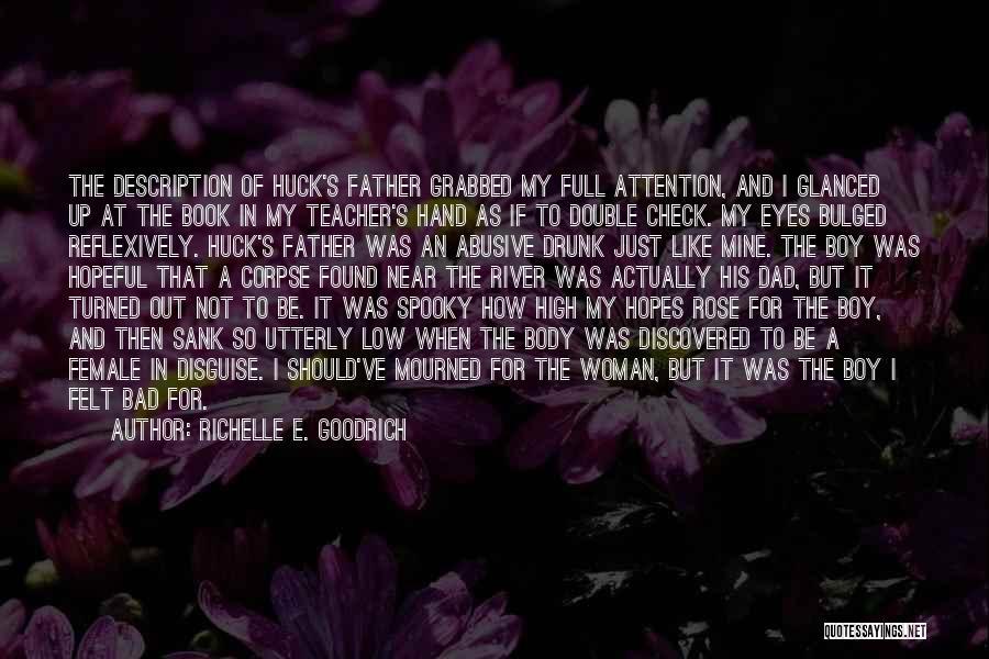 A Bad Teacher Quotes By Richelle E. Goodrich