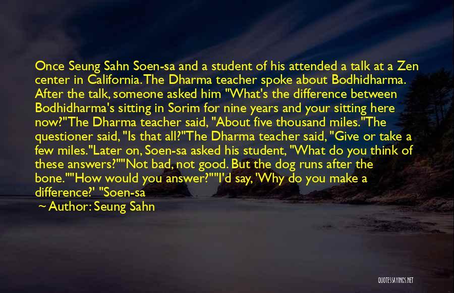 A Bad Teacher Quotes By Seung Sahn