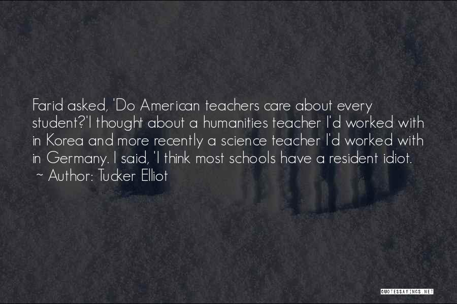 A Bad Teacher Quotes By Tucker Elliot