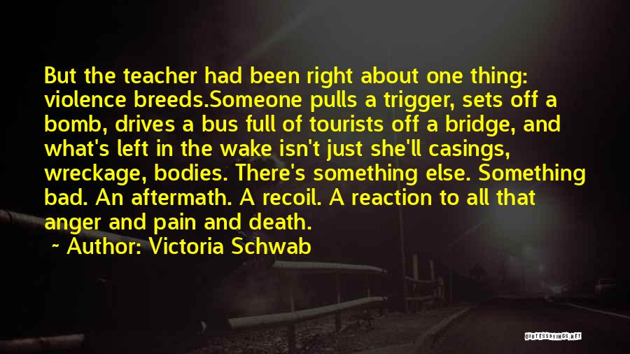 A Bad Teacher Quotes By Victoria Schwab