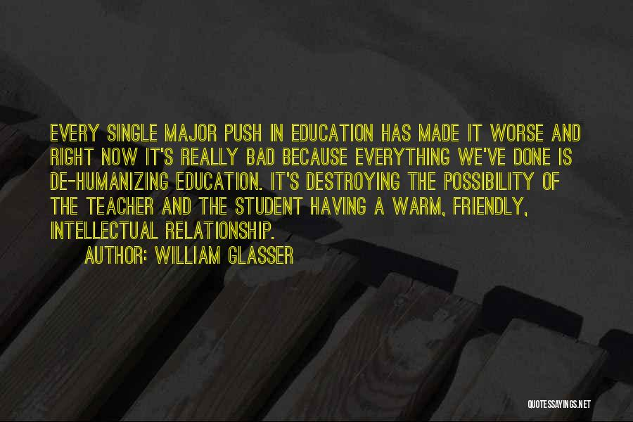 A Bad Teacher Quotes By William Glasser