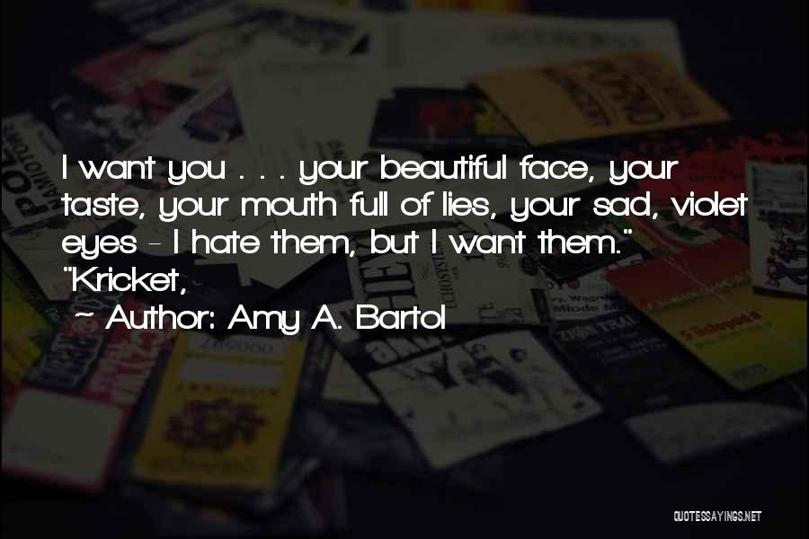 A Beautiful Eyes Quotes By Amy A. Bartol