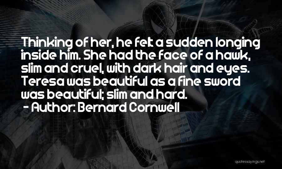 A Beautiful Eyes Quotes By Bernard Cornwell
