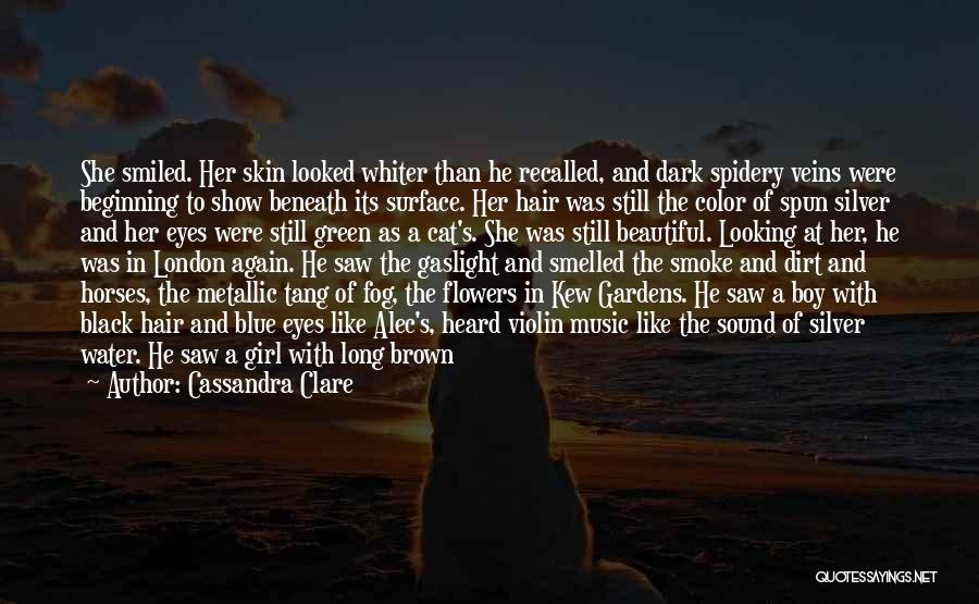 A Beautiful Eyes Quotes By Cassandra Clare