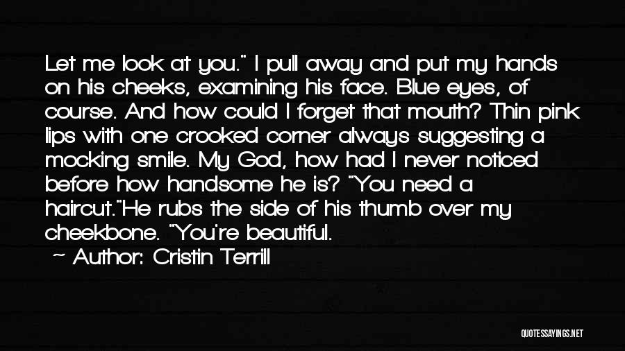 A Beautiful Eyes Quotes By Cristin Terrill