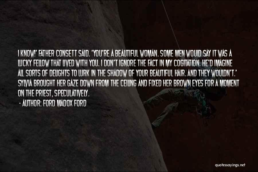 A Beautiful Eyes Quotes By Ford Madox Ford