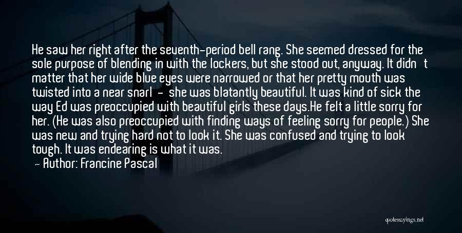 A Beautiful Eyes Quotes By Francine Pascal