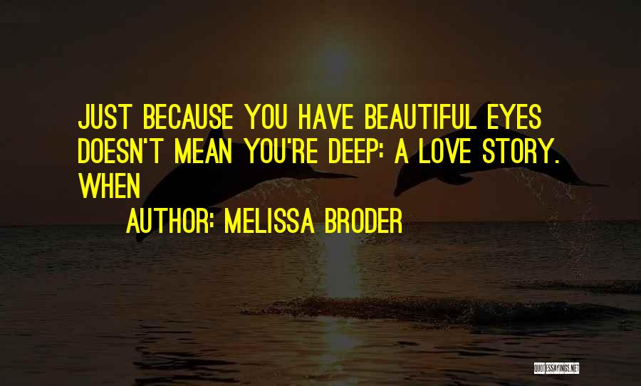 A Beautiful Eyes Quotes By Melissa Broder