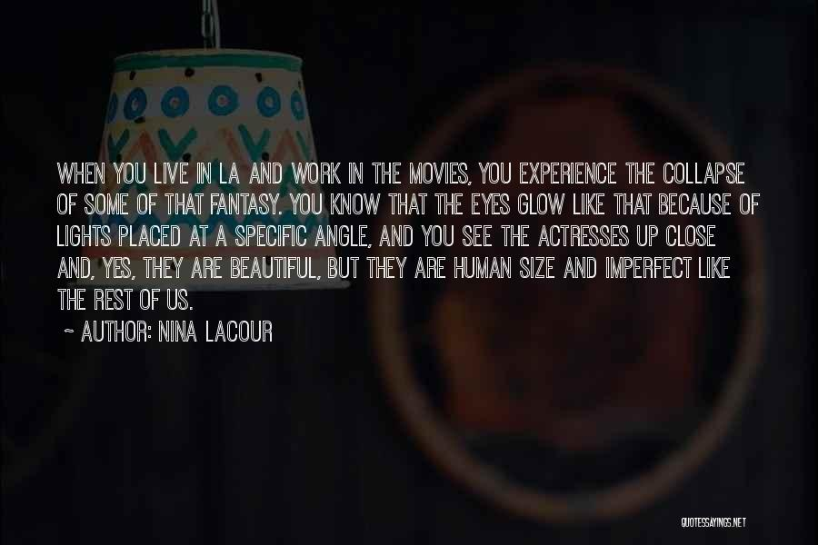 A Beautiful Eyes Quotes By Nina LaCour