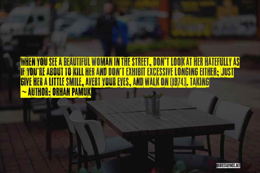 A Beautiful Eyes Quotes By Orhan Pamuk