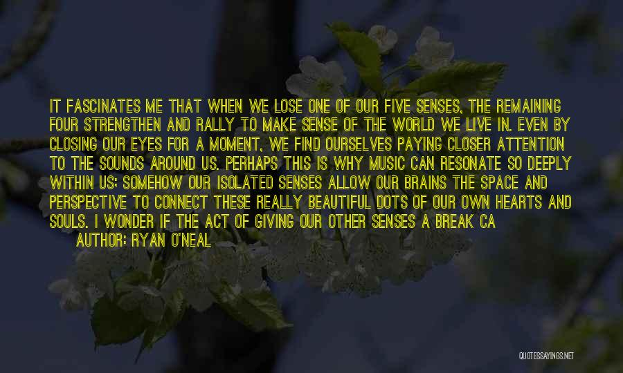 A Beautiful Eyes Quotes By Ryan O'Neal