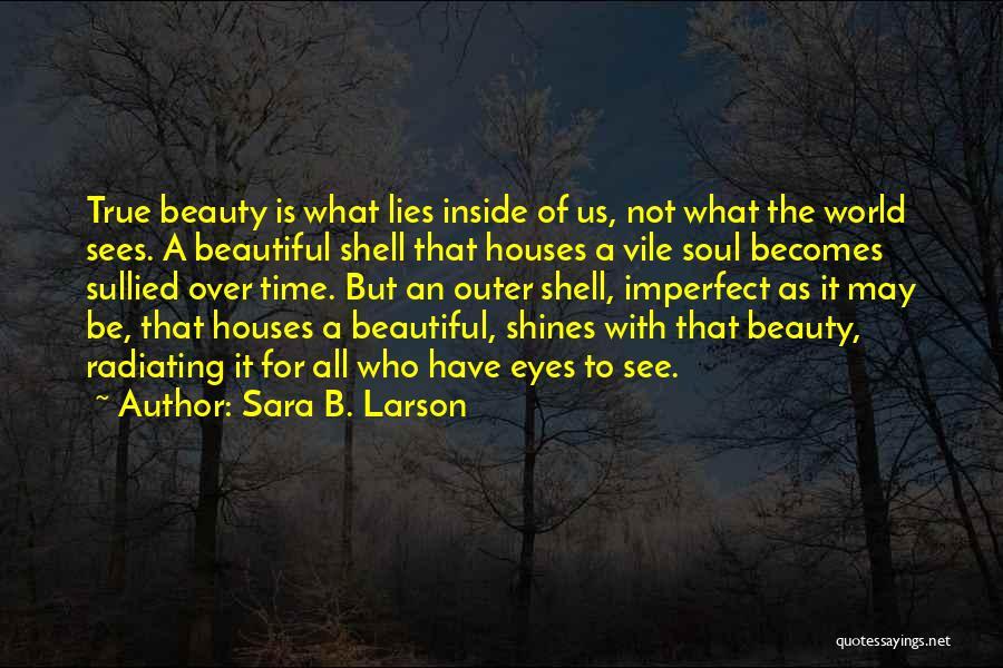 A Beautiful Eyes Quotes By Sara B. Larson