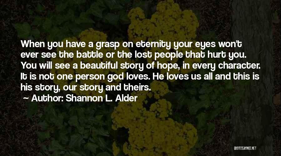 A Beautiful Eyes Quotes By Shannon L. Alder