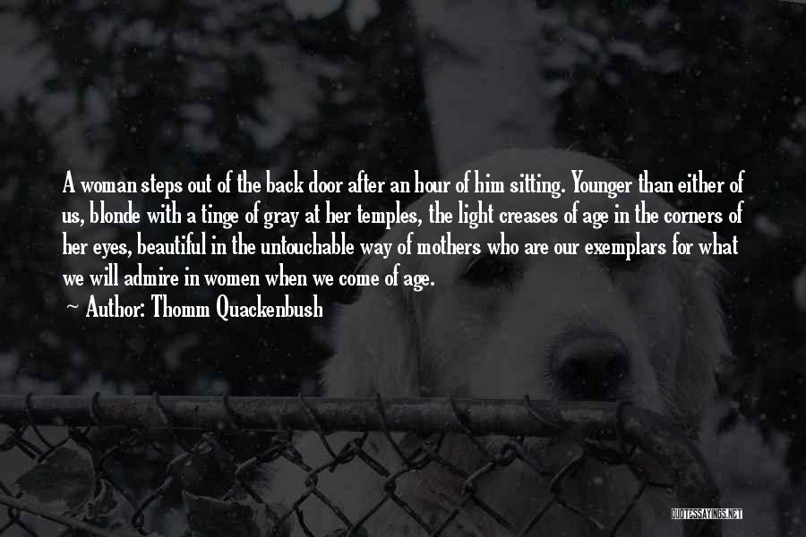A Beautiful Eyes Quotes By Thomm Quackenbush