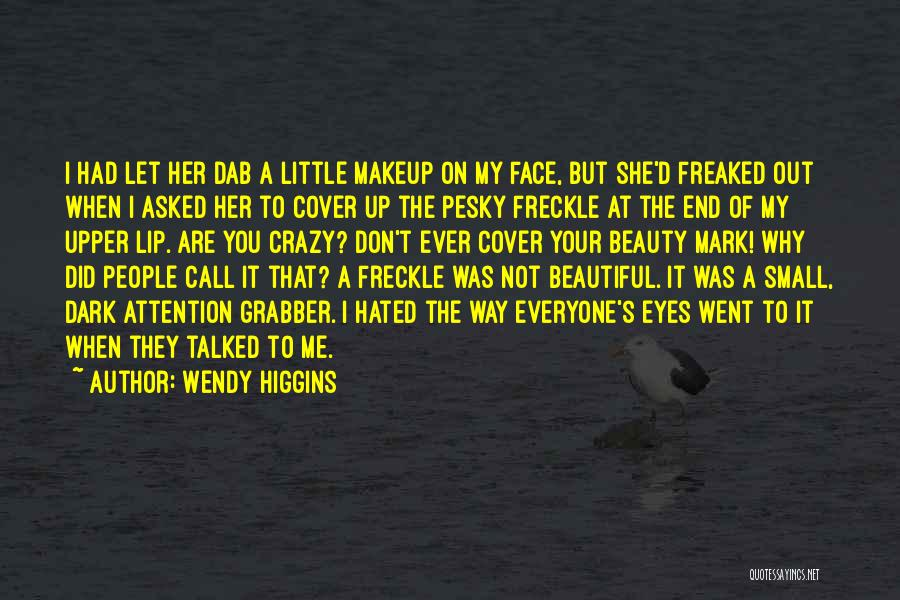 A Beautiful Eyes Quotes By Wendy Higgins